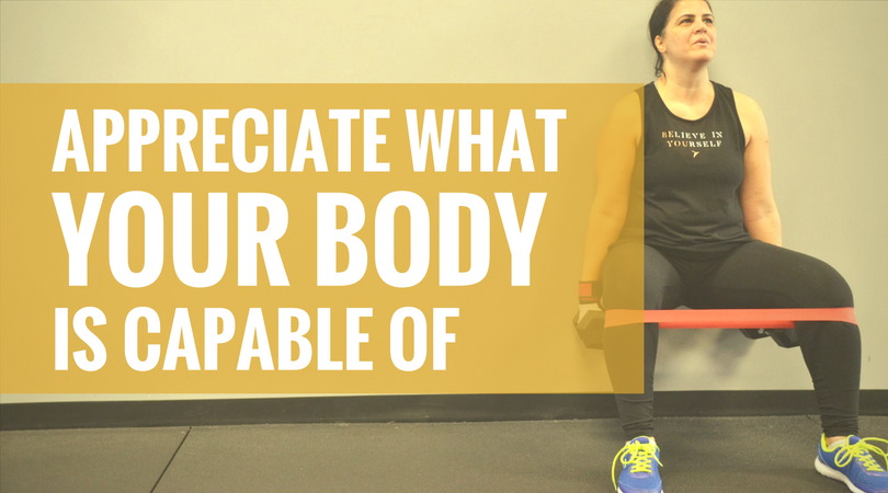 Appreciate What Your Body is Capable of