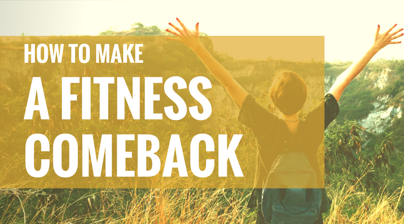 How to Make a Fitness Comeback