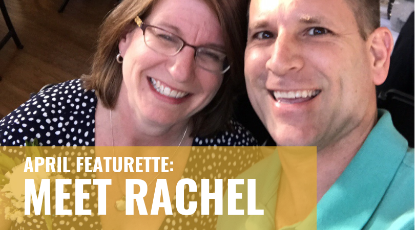 April Featurette: Meet Rachel
